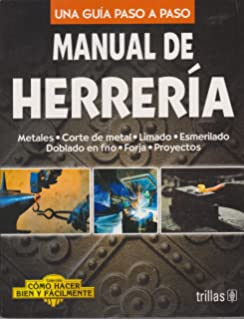 Manual de herreria / Blacksmiths Manual: Una guia paso a paso / A Step by