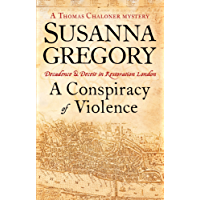 A Conspiracy Of Violence: 1 (Thomas Chaloner series)