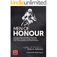 Men of Honour: A Young Man's Guide to Sex, Pornography and Masturbation