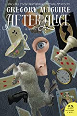 After Alice: A Novel Kindle Edition