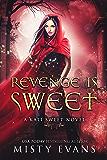 Revenge Is Sweet, A Kali Sweet Urban Fantasy Story (Kali Sweet Series Book 1)