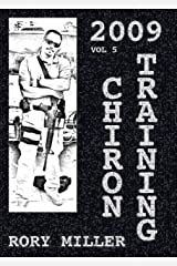 ChironTraining Volume 5: 2009 Kindle Edition