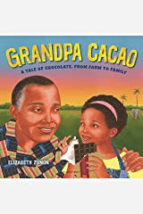 Grandpa Cacao: A Tale of Chocolate, from Farm to Family Kindle Edition