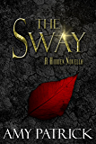 The Sway: A Hidden Novella (The Hidden Saga)