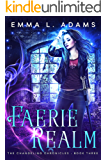 Faerie Realm (The Changeling Chronicles Book 3) (English Edition)