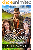 Mail Order Bride: The Fur Trapper: Clean Historical Western Romance (Sweet Frontier Cowboys Series Book 7)