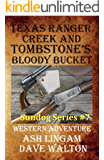 Texas Ranger Creek & Tombstone's Bloody Bucket: A Western Adventure (Sundog Series Book 7) (English Edition)