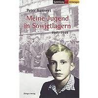 Meine Jugend in Sowjetlagern 1945 - 1949