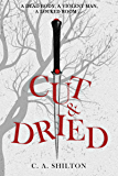 Cut and Dried: A dead body, a violent man, a locked room.