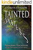 Tainted Waters: A Dark Paranormal Fantasy Novel (Paranormal Peacekeepers Book 1)