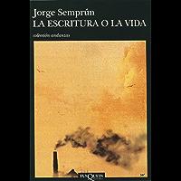 La escritura o la vida (Spanish Edition)