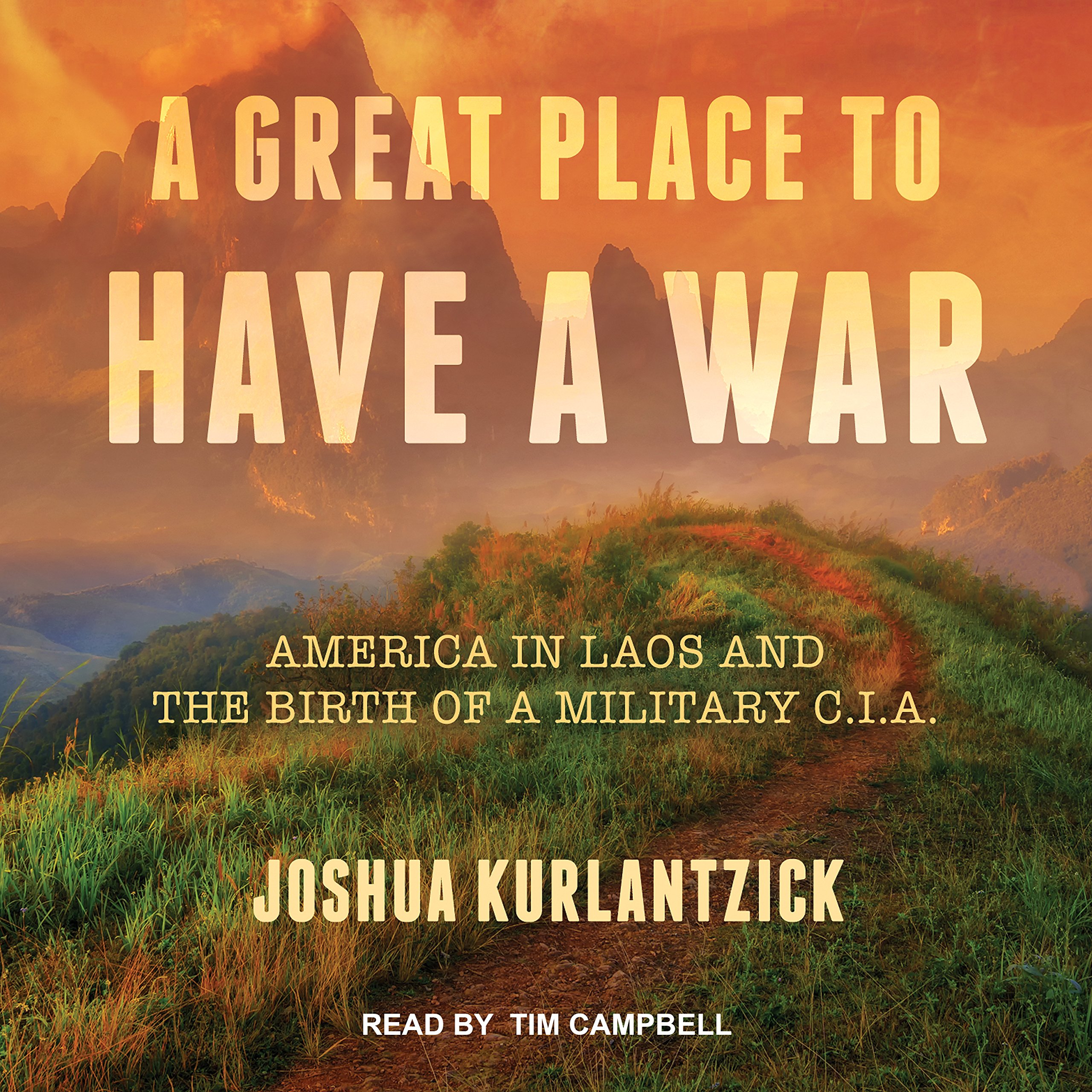 Download A Great Place to Have a War: America in Laos and the Birth of a Military CIA pdf