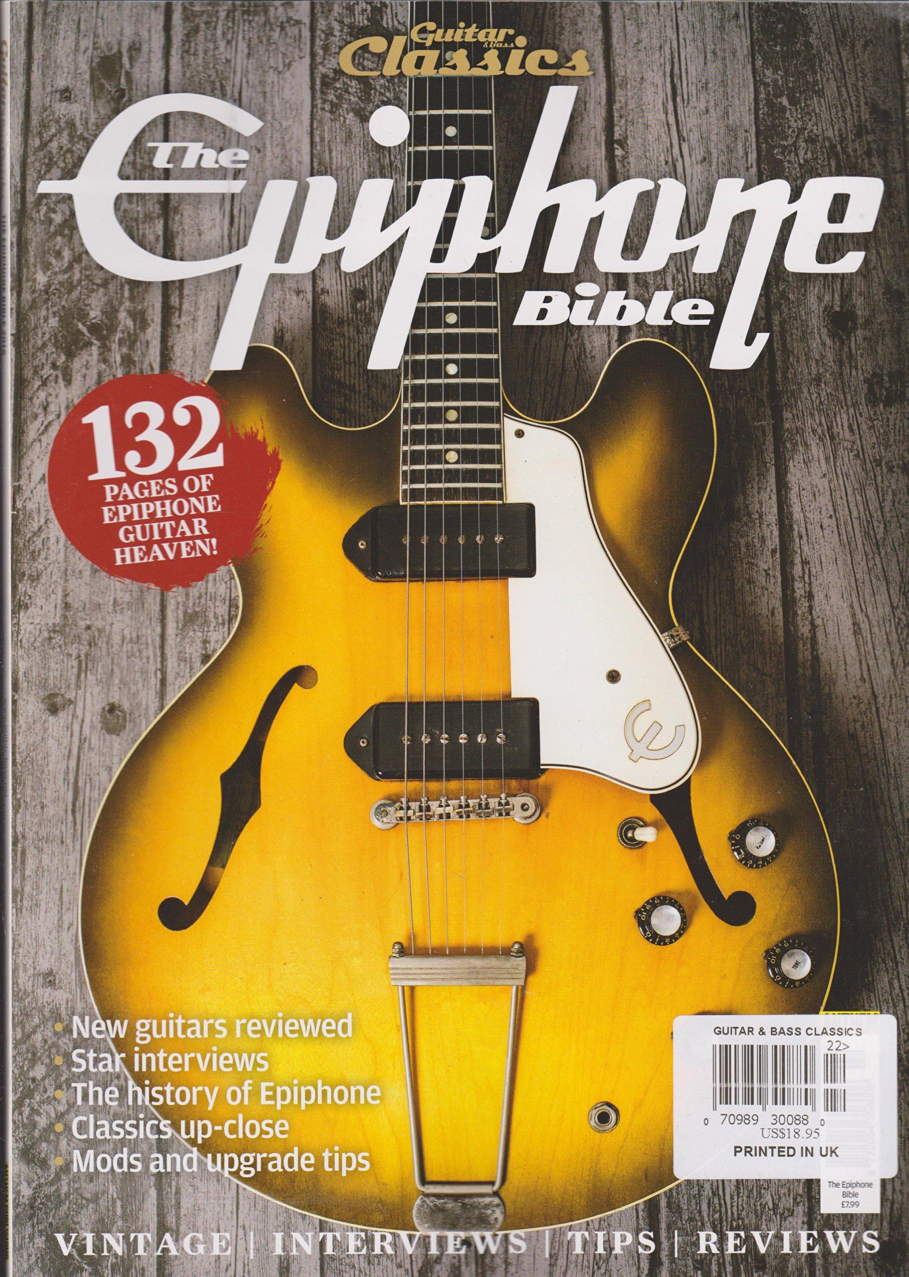 Download Guitar CLassics The Epiphone Bible Magazine 2016 PDF