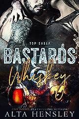 Bastards & Whiskey (Top Shelf Book 1) Kindle Edition