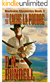 To The Cache La Poudre  (Buckskin Chronicles Book 7)