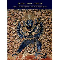 Faith and Empire: Art and Politics in Tibetan Buddhism