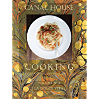 Canal House Cooking Volume N° 7: La Dolce Vita