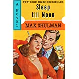 Sleep till Noon: A Novel