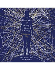 The Electricity of Every Living Thing: One Woman's Walk with Asperger's