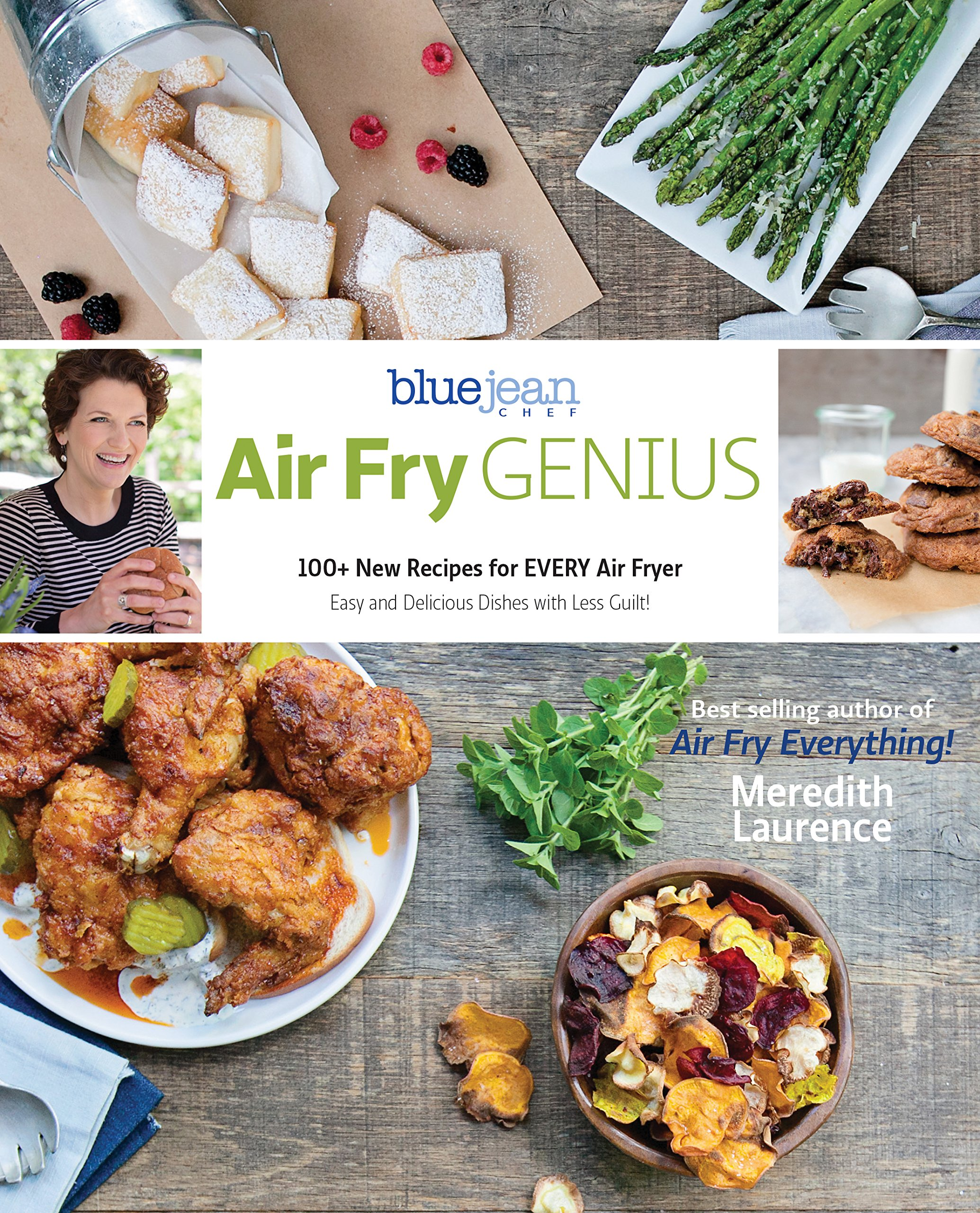 Air Fry Genius: 100+ New Recipes for EVERY Air Fryer (The Blue Jean Chef): Meredith  Laurence: 9780982754061: Amazon.com: Books