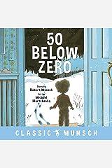 50 Below Zero (Classic Munsch) Paperback
