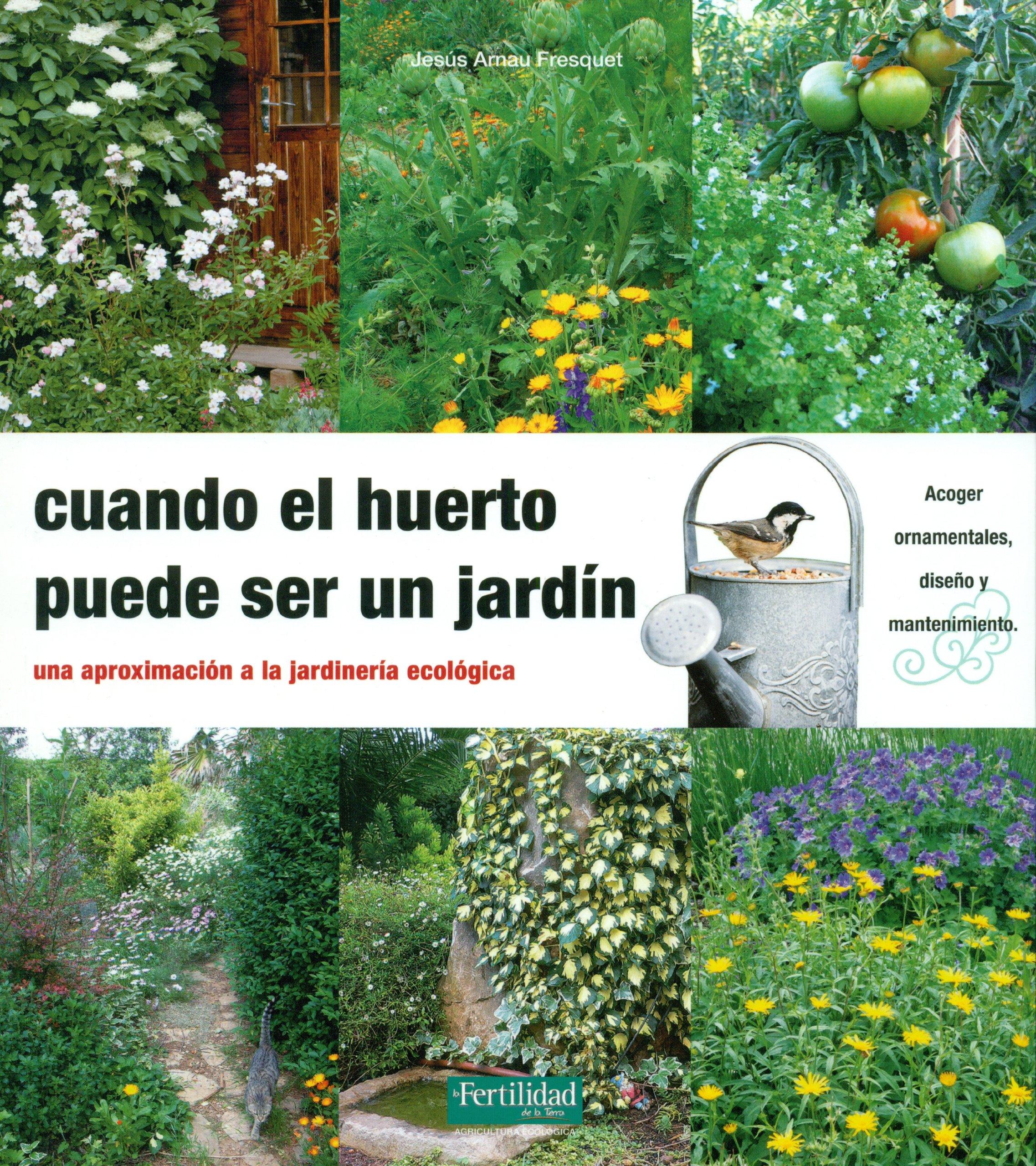 Cuando el huerto puede ser un jardin.Una aproximacion a la ...
