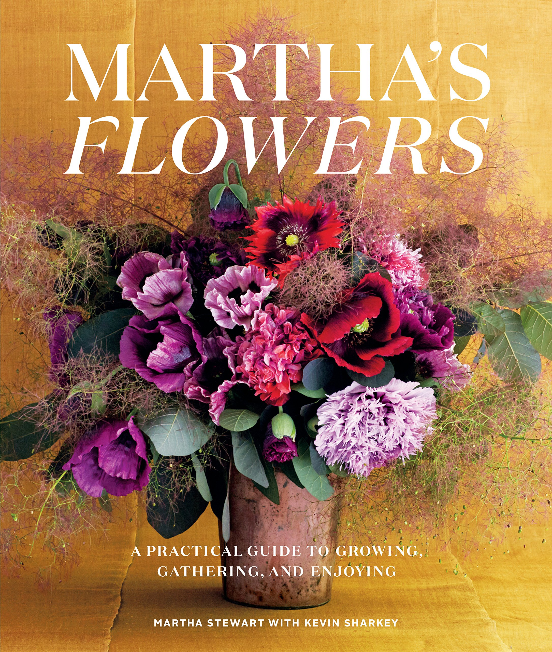 Martha's Flowers, Deluxe Edition: A Practical Guide to Growing, Gathering, and Enjoying by Clarkson Potter