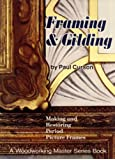 Woodworking master series book : Framing and gilding : Making and restoring period picture frames
