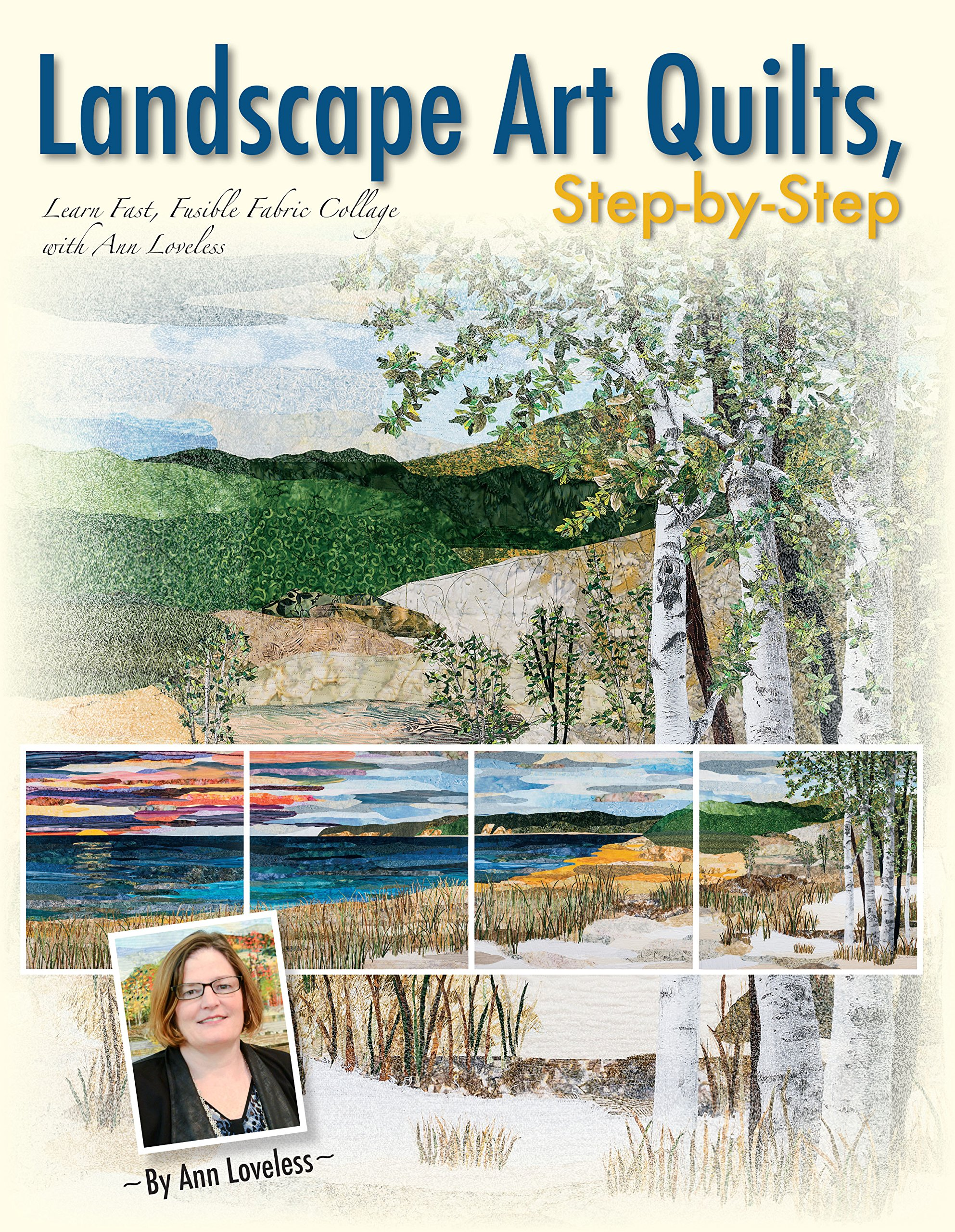 Landscape Art Quilts, Step by Step: Learn Fast, Fusible Fabric Collage with Ann Loveless by C T Publishing Kansas City Star Quilts (Image #1)