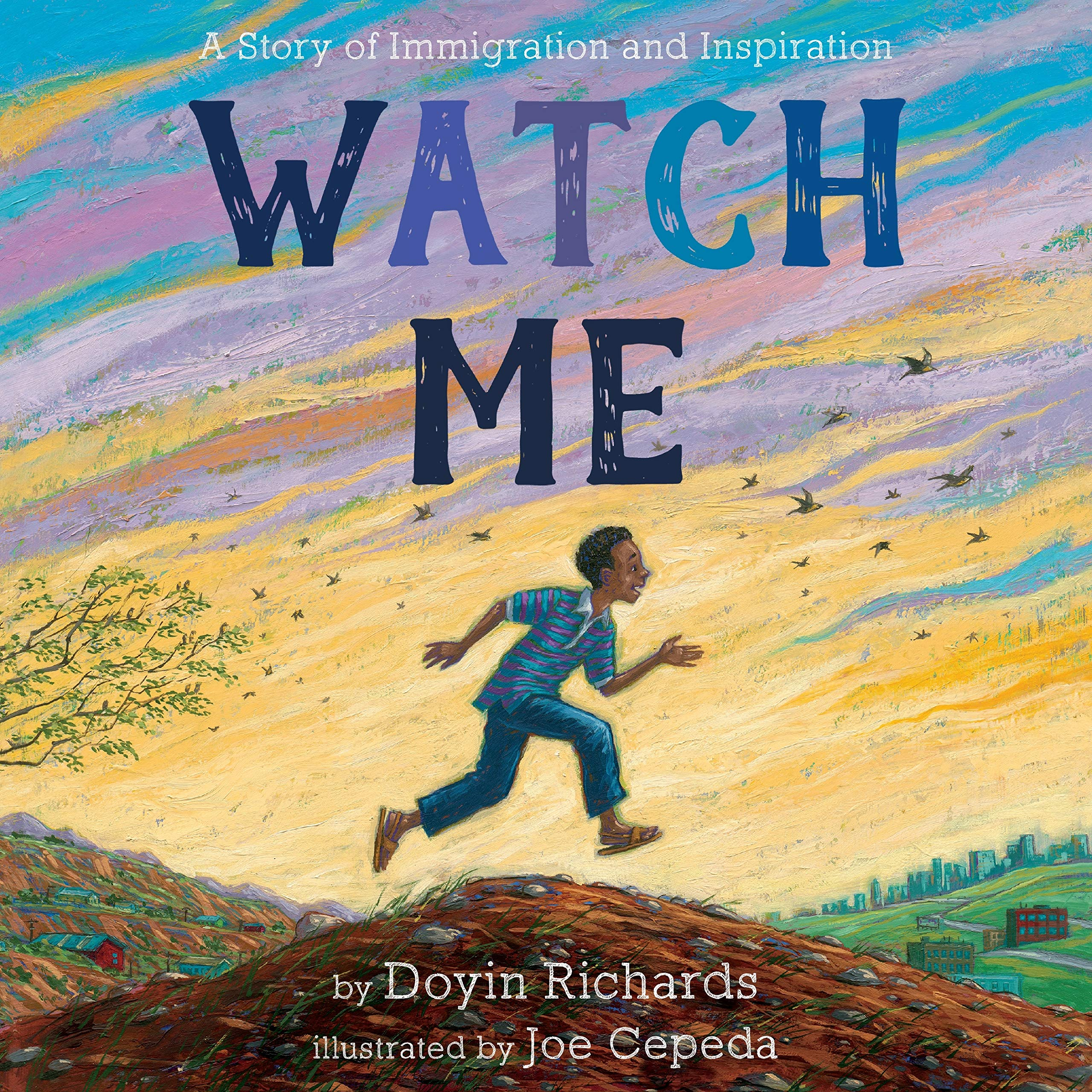 Watch Me: A Story of Immigration and Inspiration: Richards, Doyin, Cepeda,  Joe: 9781250266514: Amazon.com: Books