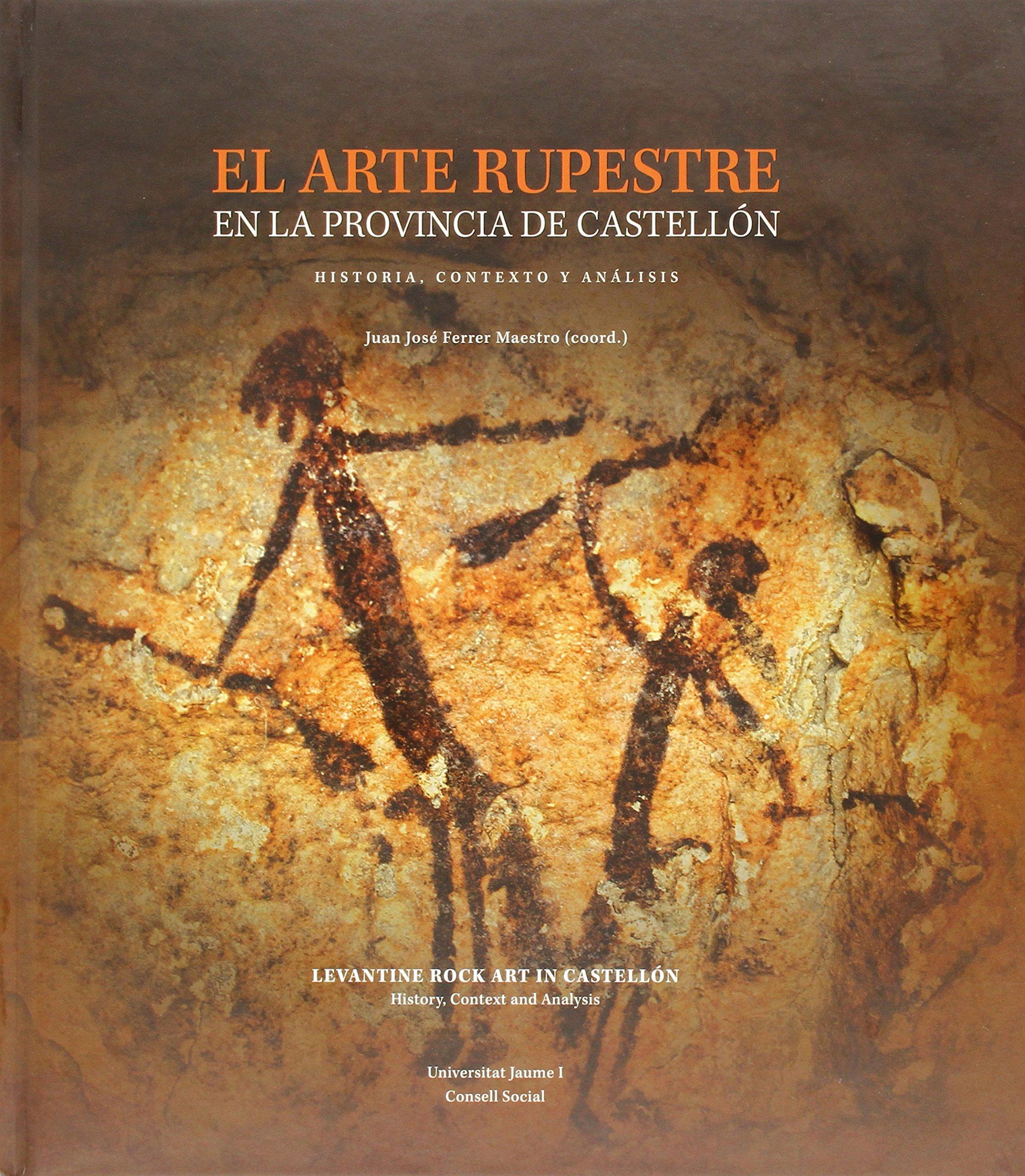 El arte rupestre en la provincia de Castellón: Historia ...