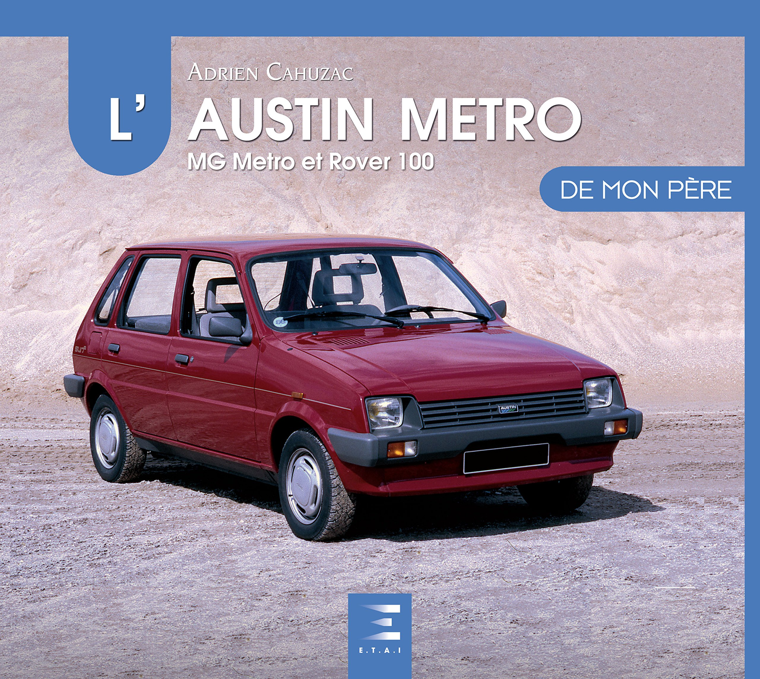 LAustin Metro de mon père : MG Metro et Rover 100: Amazon.es: Adrien Cahuzac: Libros en idiomas extranjeros