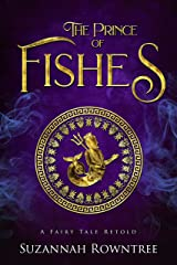 The Prince of Fishes (A Fairy Tale Retold) Kindle Edition