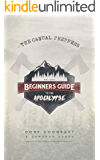 The Casual Preppers Beginners Guide to the Apocalypse (English Edition)