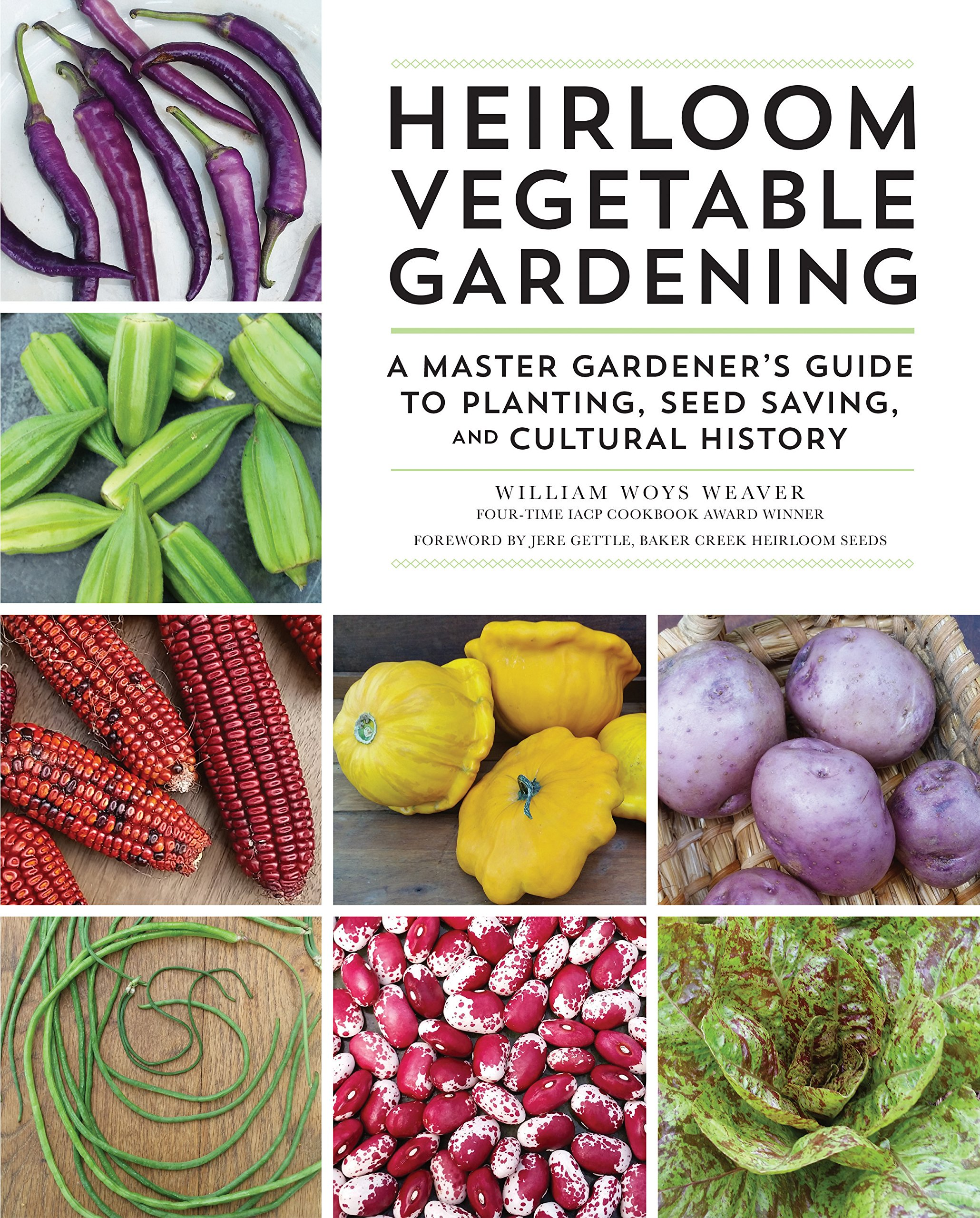 Heirloom Vegetable Gardening: A Master Gardener's Guide to Planting, Seed Saving, and Cultural History by Voyageur Press
