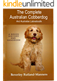 The Complete Australian Cobberdog And Australian Labradoodle: A History And Handbook (English Edition)