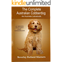 The Complete Australian Cobberdog And Australian Labradoodle: A History And Handbook