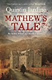 Mathew's Tale: A historical mystery full of intrigue and murder