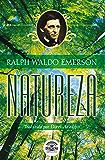 Natureza - A Bíblia do Naturalista (Ensaios de Ralph Waldo Emerson)