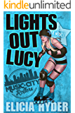 Lights Out Lucy: Roller Derby 101 (Music City Rollers)