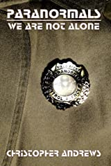 Paranormals: We Are Not Alone Kindle Edition