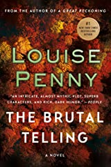 The Brutal Telling: A Chief Inspector Gamache Novel (A Chief Inspector Gamache Mystery Book 5) Kindle Edition