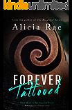 Forever Tattooed (Tattooed Billionaire Book 3)