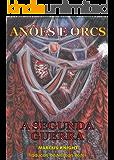 Anões e Orcs: A Segunda Guerra
