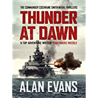 Thunder At Dawn (Commander Cochrane Smith Naval Thrillers Book 1)