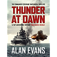 Thunder At Dawn: An unputdownable naval adventure (Commander Cochrane Smith Naval Thrillers Book 1)