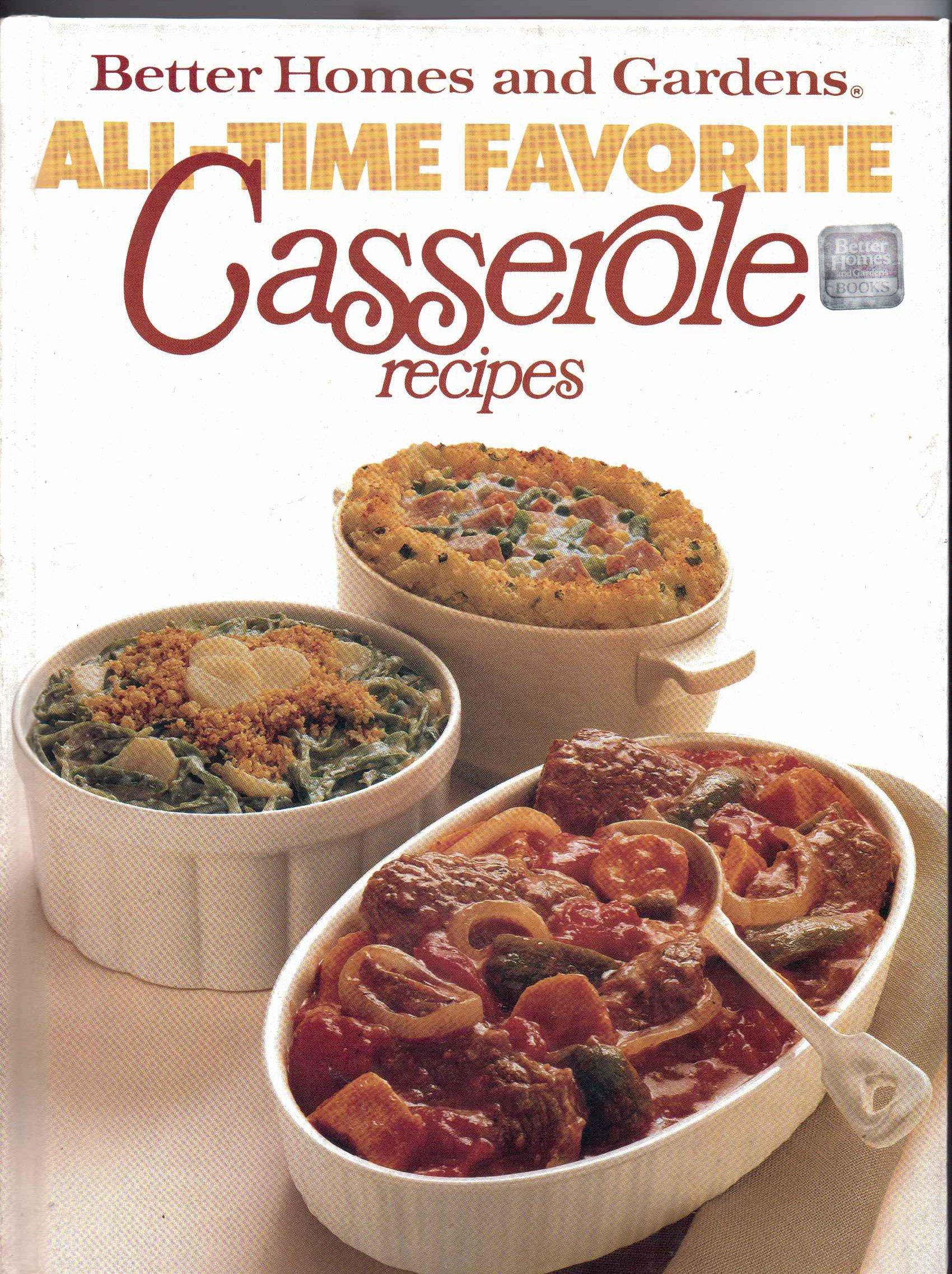 Better Homes and Gardens All Time Favorite Casserole Recipes