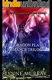 The Dragon Planet Romance Trilogy: Three Complete Books: Runaway Dragonette, Bachelor Dragon Blues, Billionaire Dragon's Secretary