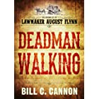 Deadman Walking (The Chronicles of Lawmaker August Flynn Book 4)