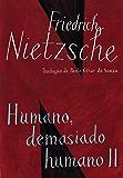 Humano, demasiado humano II (edição de bolso): com Opiniões e sentenças diversas e O andarilho e sua sombra